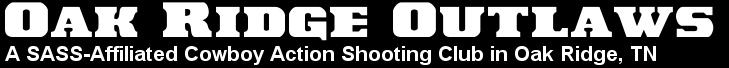 Oak Ridge Outlaws - A Cowboy Action Club in Oak Ridge, TN